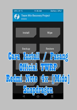 Cara Pasang / Install Twrp Redmi Note 4X (Mido) Snapdragon