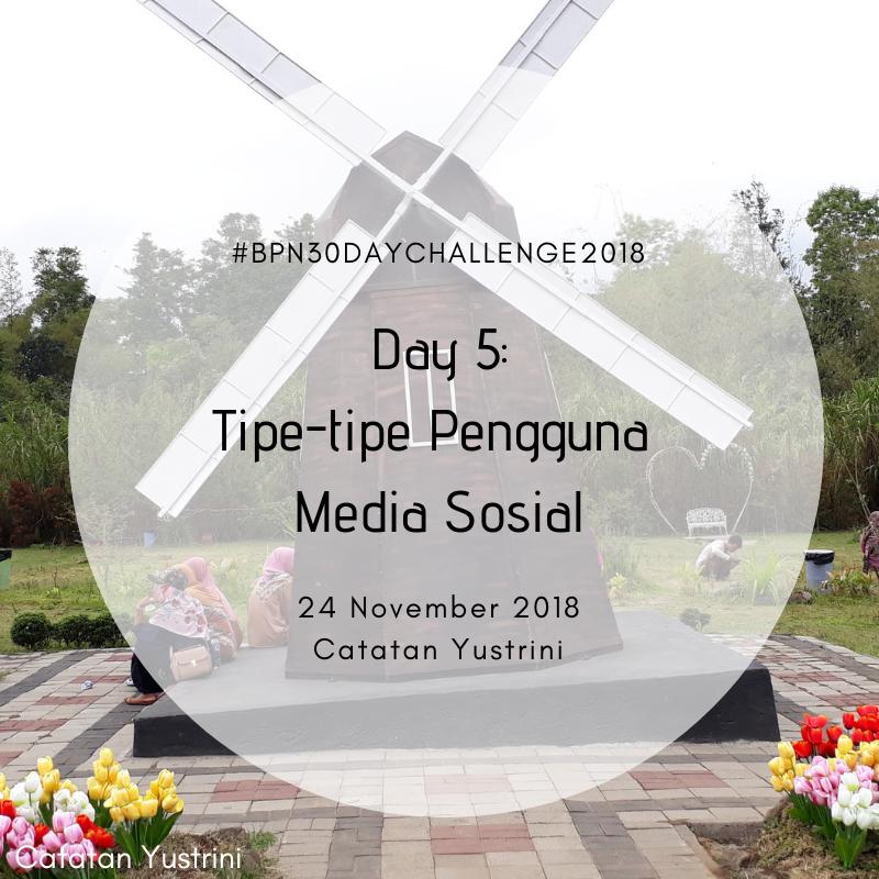 Day 5: Tipe-tipe Pengguna Media Sosial