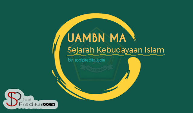 Latihan Soal dan Kunci Jawaban UAMBN SKI MA Terbaru 2019 (+PDF)