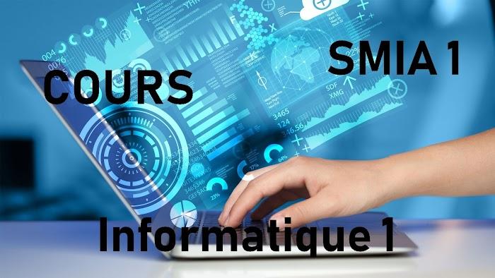 Cours Informatique 1 SMIA S1 PDF