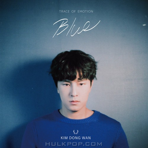 KIM DONG WAN – TRACE OF EMOTION : BLUE – Single