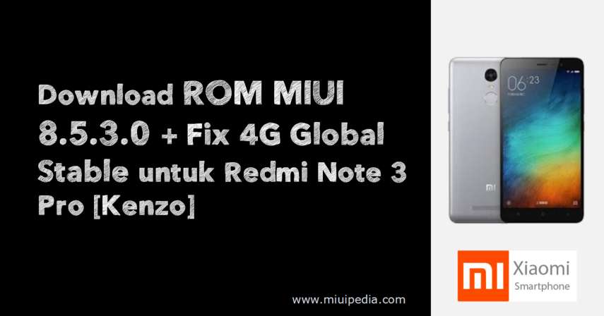 Download Mi 5 Mi 5s Mi Note 2 And Redmi Note 4 Stock: Download ROM MIUI 8.5.3.0 + Fix 4G Global Stable Untuk