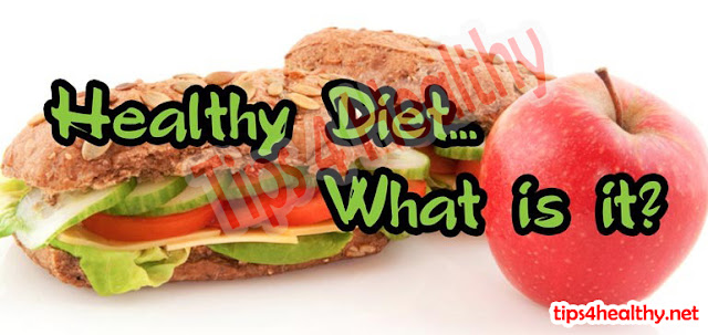 What is a healthy diet: Benefits and Tips