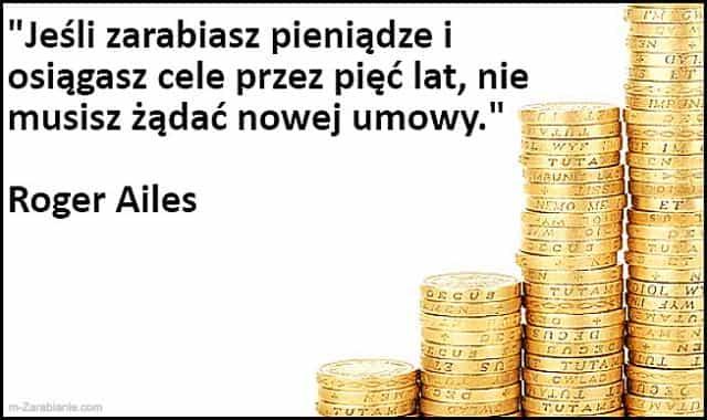 Roger Ailes, cytaty o zarabianiu pieniędzy.