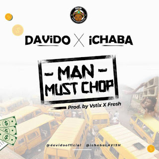 Ichaba - Man Must Chop (feat. Davido)