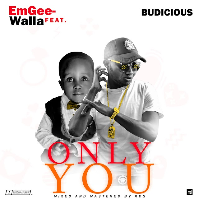 ONLY YOU- Emgee Walla ft Budicious A1
