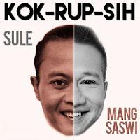 Lirik Lagu Sule Kok-Rup-Sih (Feat Mang Saswi)