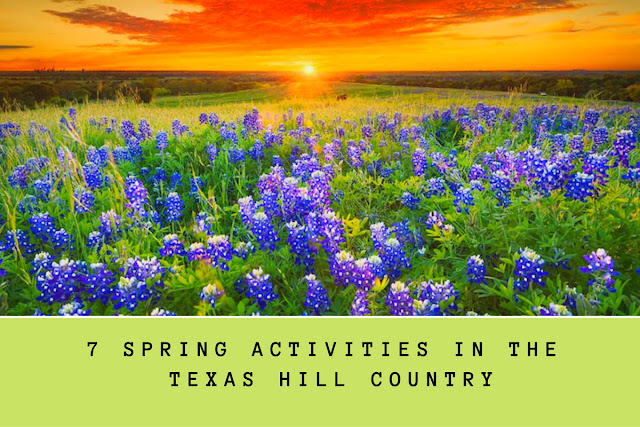 7 spring activities in Texas Hill Country blog cover image