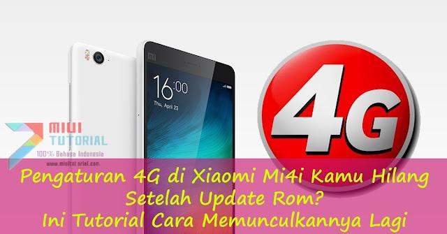 Pengaturan 4G di Xiaomi Mi4i Kamu Hilang Setelah Update Rom? Ini Tutorial Cara Memunculkannya Lagi