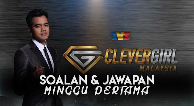 Soalan & Jawapan Untuk Minggu Pertama Clever Girl Malaysia 2017