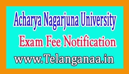 Acharya Nagarjuna University ANU UG 2nd & 4th sem Exam Fee Notification 2017