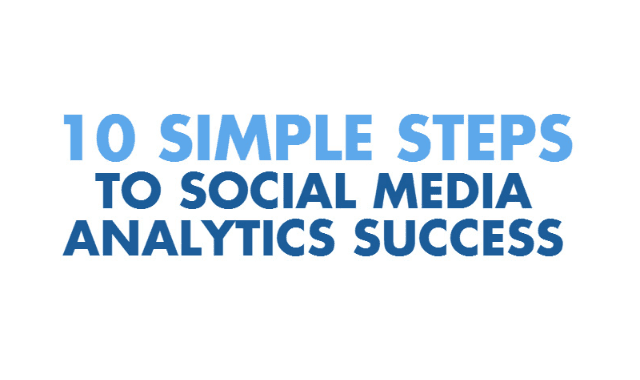10 Simple Steps To Social Media Analytics Success