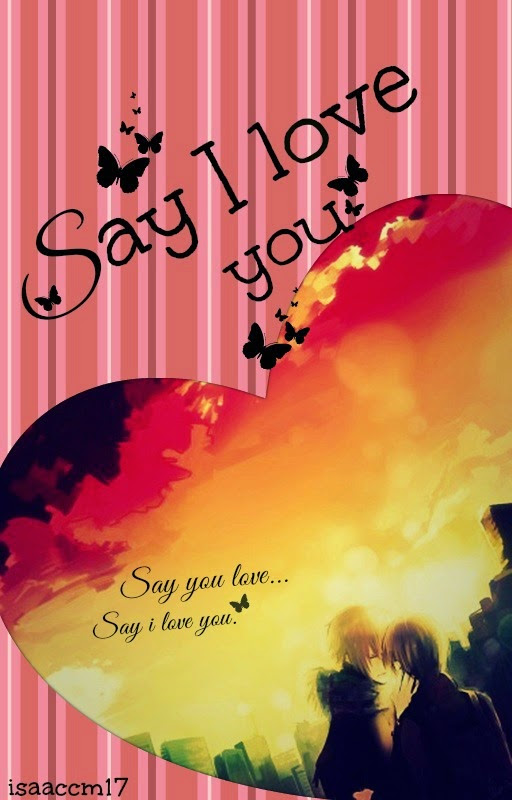 """Say I love you"""