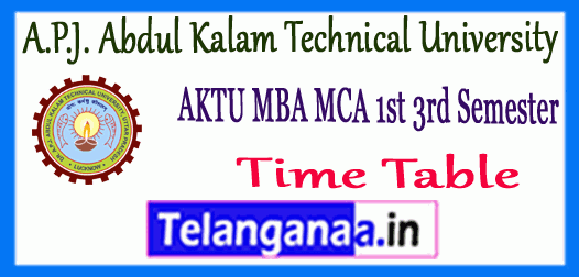AKTU A.P.J. Abdul Kalam Technical University MBA MCA 1st 3rd Semester Time Table