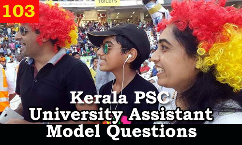 Kerala PSC Model Questions for University Assistant Exam - 103
