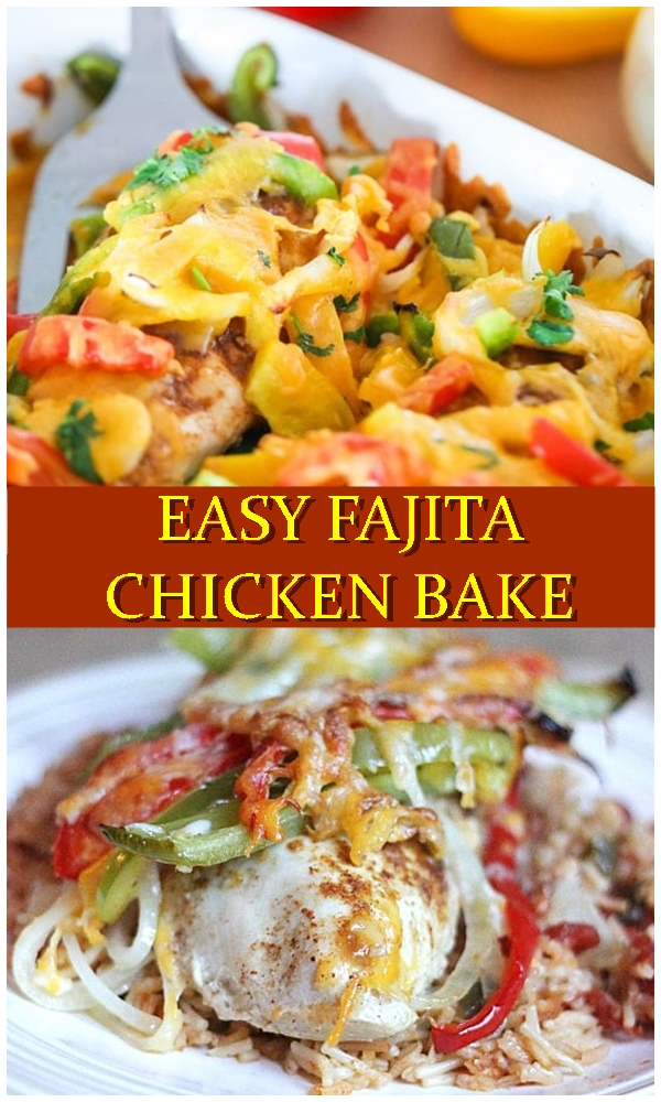 Easy Fajita Chicken Bake