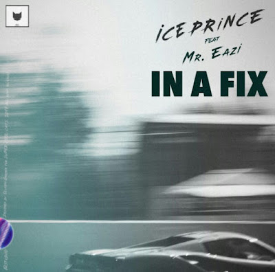 Ice Prince ft. Mr Eazi - In A Fix