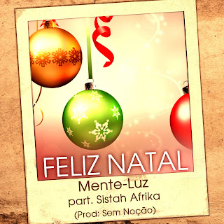 Mente-Luz - Feliz Natal part. Sistah Afrika | Free Download