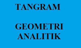 Makalah Permainan Tangram yang berkonsep Geometri Analitik