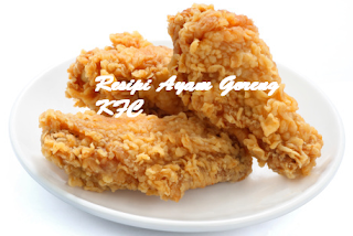 Resepi Ayam Goreng KFC Sedap dan Mudah