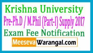 Krishna University Pre-Ph.D / M.Phil (Part-I) Supply 2017 Examination Fee Notification