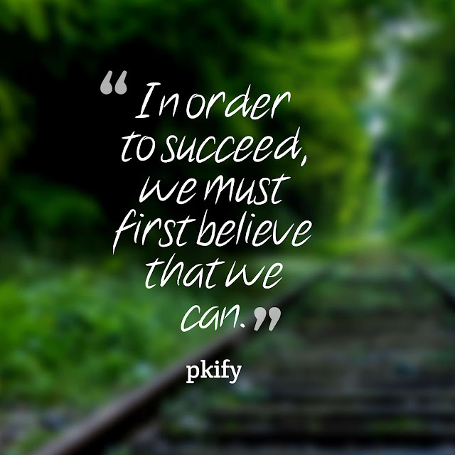 In Order to Succeed We Must First Believe That We Can Motivational Quotes