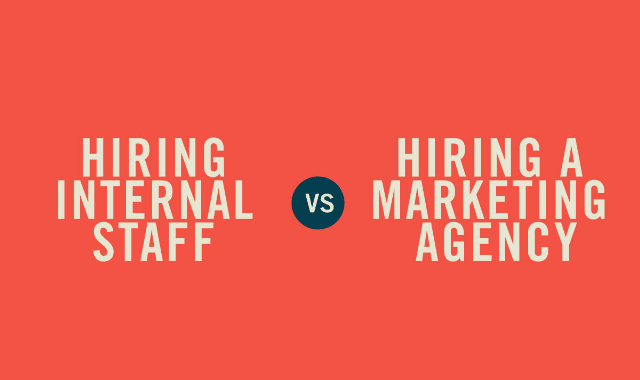 Hiring Internal Staff Vs Hiring A Marketing Agency