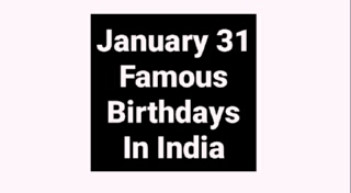 January 31 famous birthdays in India Indian celebrity stars