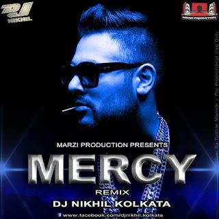 Mercy-Remix-Ft.-Badshah-DJ-Nikhil-Kolkata