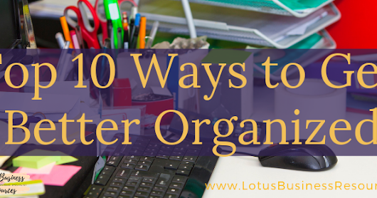 TOP 10 WAYS TO GET BETTER ORGANIZED in the New Year