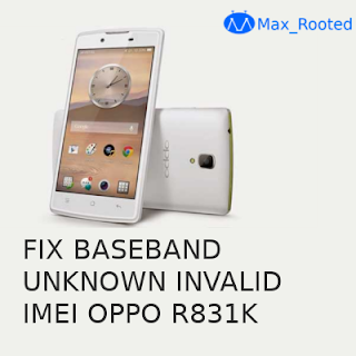 Fix Baseband Unknown Invalid IMEI Oppo R831K Neo 3