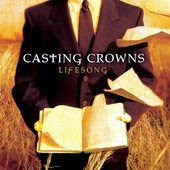 Casting Crowns Praise You In This Storm Christian Gospel Lyrics