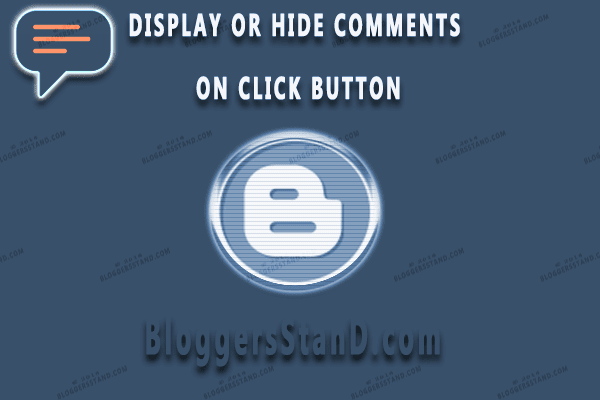 add blogger comments load on show and hide click button in template