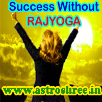 Success without RAJYOGA In Horoscope, is it possible to live a successful life if there is no rajyoga in kundli?, How to achieve success without raj yoga?, Tips to live a successful life, Motivate Your self.
