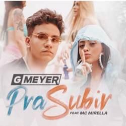 Baixar Pra Subir - GMeyer e MC Mirella Mp3