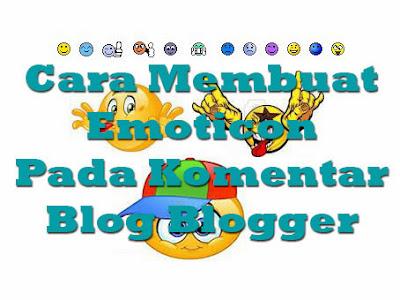 Menambahkan Emoticon Pada Komentar Blog