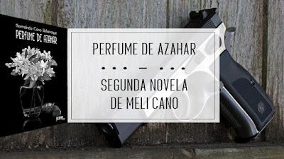 """Mi segunda novela: """"Perfume de Azahar"""""""