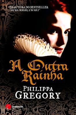 #Livros - A Outra Rainha, de Philippa Gregory