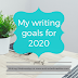 Writing Wednesdays: My writing goals for 2020