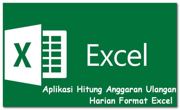 Aplikasi Hitung Anggaran Ulangan Harian Format Excel