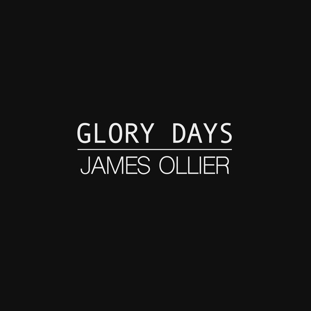 "James Ollier Unveils New Single ""Glory Days"""