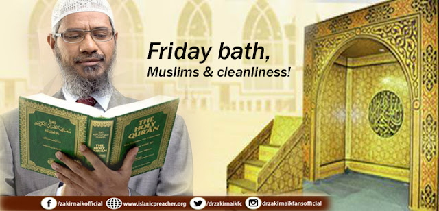 Friday bath, Muslims & cleanliness!