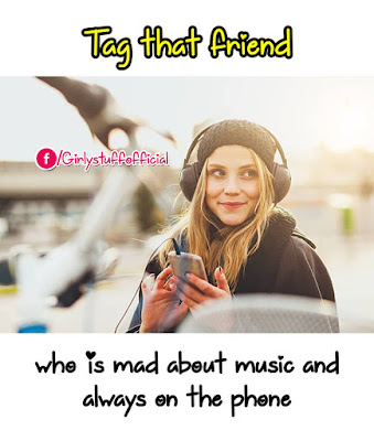 Tag that friend who is mad about music and always  on the phone