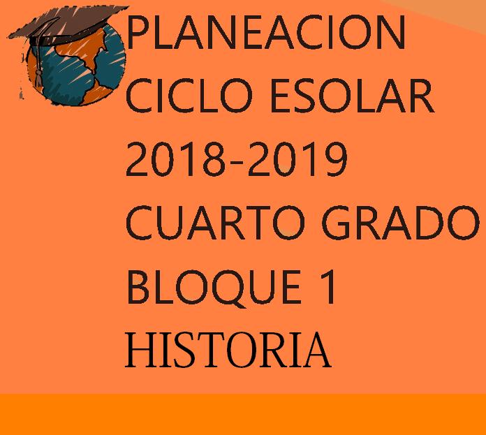 PLANEACION HISTORIA PRIMER BLOQUE CUARTO GRADO | MATERIAL EDUCATIVO ...