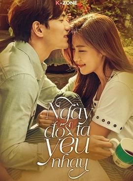Phim Ngày Đó Ta Yêu Nhau / 7 Ngàn Ngày Yêu Em - The Time We Were Not In  Love (Korea SBS 2015) Thuyết minh