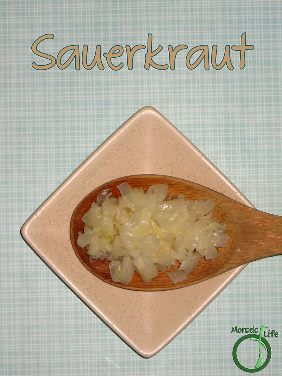 Morsels of Life - Sauerkraut - A basic lacto-fermented sauerkraut. Perfect as a side to some sausage and great for gut health!