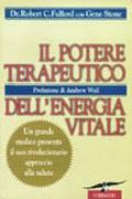 Il potere terapeutico dell'energia vitale - Robert Fulford
