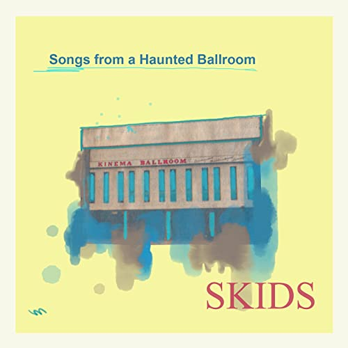 Skids-Songs From A Haunted Ballroom