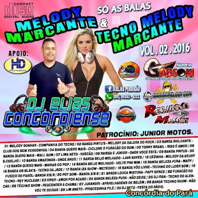 CD MELODY MARCANTES & TECNO MELODY MARCANTES VOL.02 / DJ ELIAS CONCORDIENSE 20/02/2016 APOIO RESUMO DO MELODY
