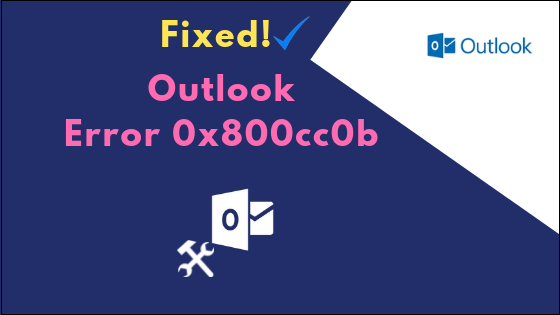 0x800ccc0b Outlook